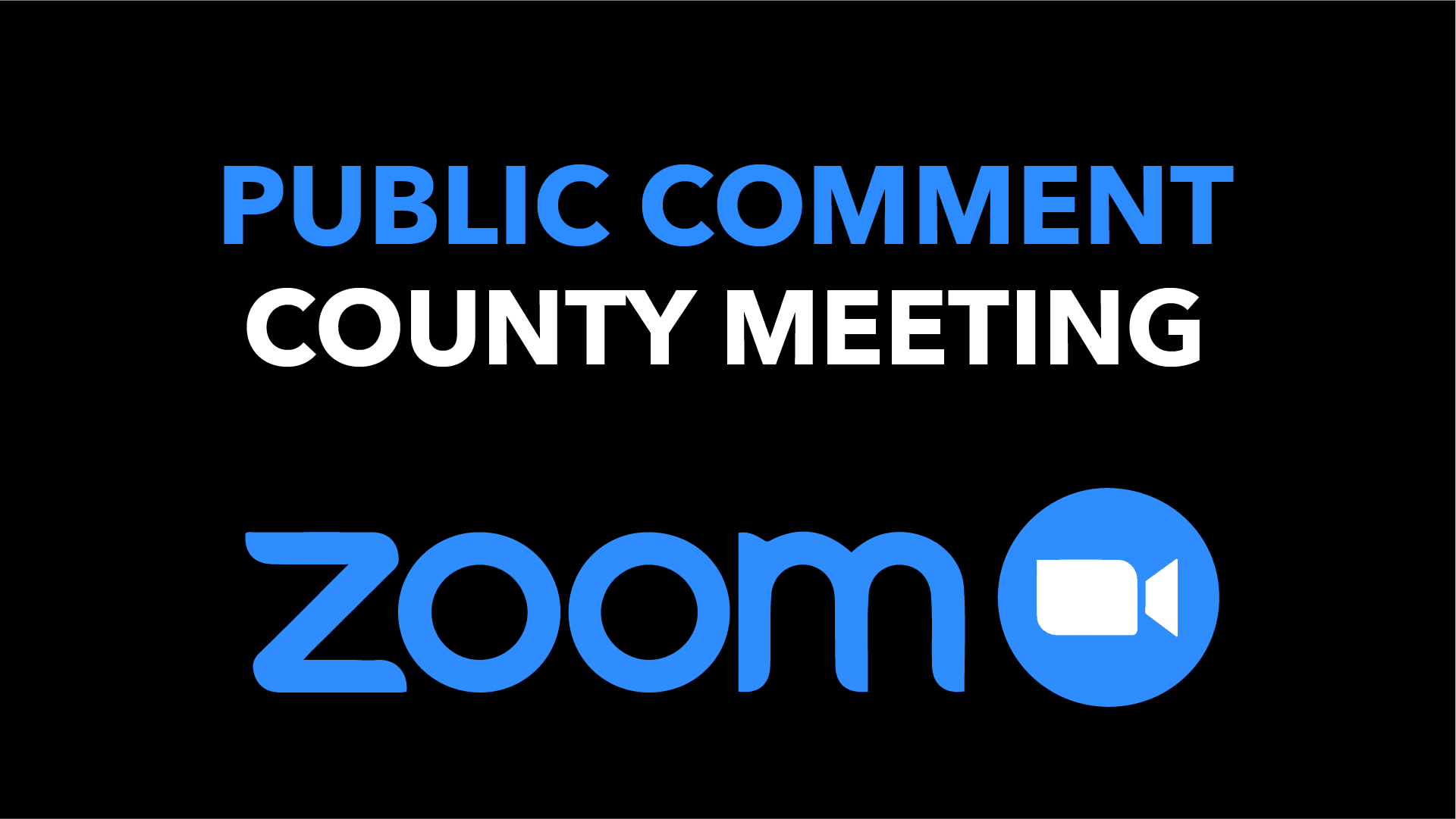 PUBLIC COMMENT COUNTY MEETING